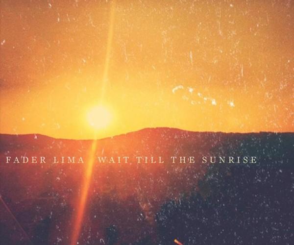 FaderLima-WaitTillTheSunriseArtwork