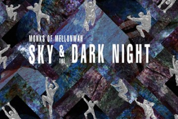 Monks of Mellonwah + Sky and the Dark Night + Why Blue Matters