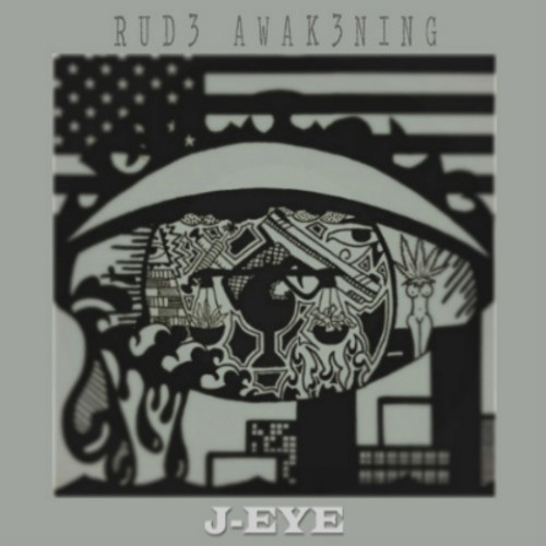 Rud3 Awak3ning + J-EyE + Why Blue Matters