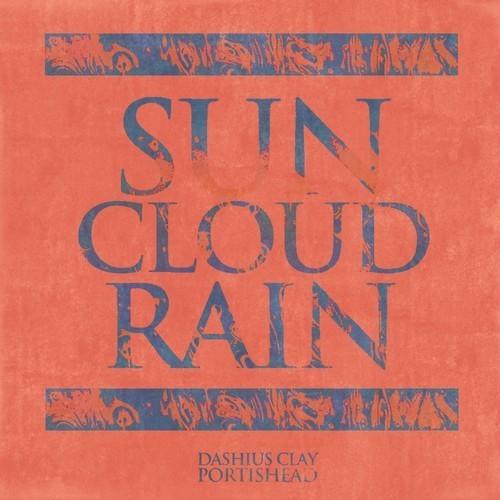 Sun Cloud Rain - Dashius Clay x Portishead