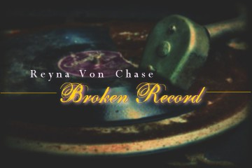 Broken Record - Reyna Von Chase - Why Blue Matters
